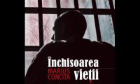 """""""Inchisoarea vietii"""" - Marius Concita."""
